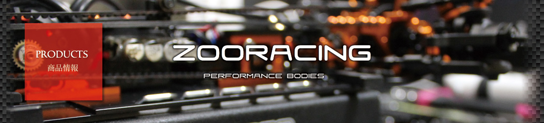 PRODUCTS for ZOORACING
